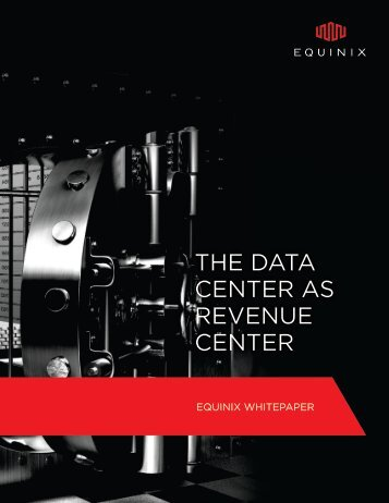 THE DATA CENTER AS REVENUE CENTER