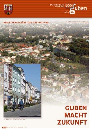 GUBEN MACHT ZUKUNFT - Stadtumbau Sachsen-Anhalt