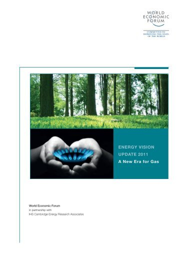 ENERGY VISION UPDATE 2011 A New Era for Gas - World Economic Forum