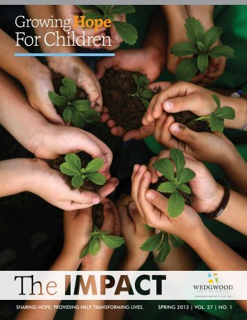 Spring 2013 Impact Magazine - Wedgwood Christian Services