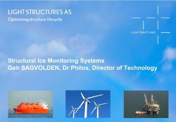 Structural Ice Monitoring Systems Geir SAGVOLDEN, Dr Philos ...