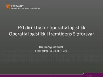 FSJ direktiv for operativ logistikk Operativ logistikk i fremtidens Sjøforsvar