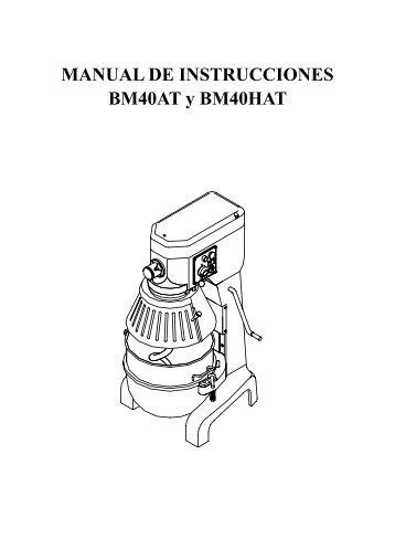 Instalación, Funcionamiento y Mantenimiento de la Batidora BM40