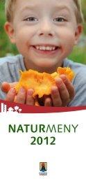 Läs mer om denna guidning i Naturmeny 2012 - Huddinge kommun