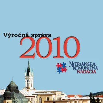 Výročná správa - 2010 - Nitrianska komunitná nadácia