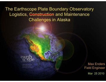 The Earthscope Plate Boundary Observatory Logistics, Construction ...