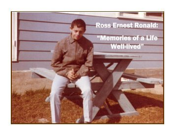 """Ross Ernest Ronald """"Memories of a Life Well-lived"""""""