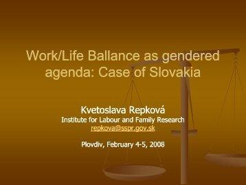 Work/Life Ballance as gendered agenda Case of Slovakia