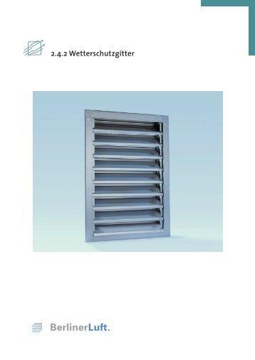 Broschüre Wetterschutzgitter - Berliner Luft Technik GmbH
