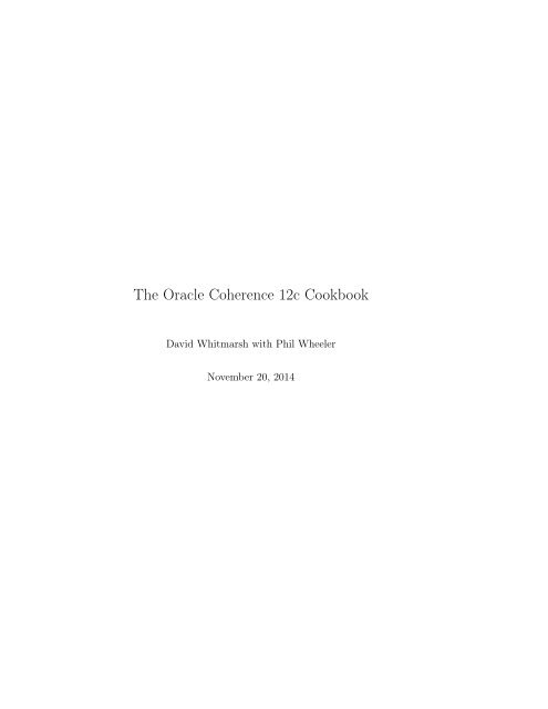 The Oracle Coherence 12c Cookbook