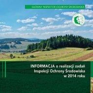 INFORMACJA o realizacji zadań Inspekcji Ochrony Środowiska w 2014 roku