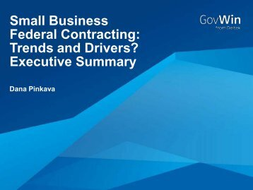 Small Business Federal Contracting Trends and Drivers? Executive Summary