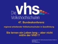 47 Bundeskonferenz Sie lernen ein Leben lang – aber nicht mit/in der VHS !?