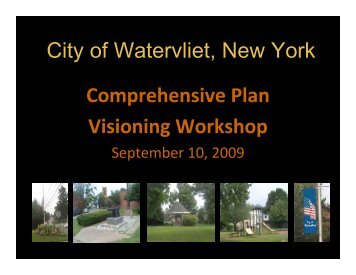City of Watervliet New York Comprehensive Plan Visioning Workshop