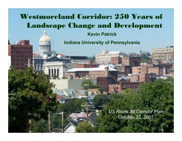 Westmoreland Corridor 250 Years of Landscape Change and Development