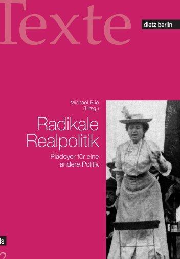 Radikale Realpolitik - Rosa-Luxemburg-Stiftung
