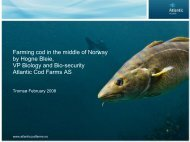 by Hogne Bleie VP Biology and Bio-security Atlantic Cod Farms AS