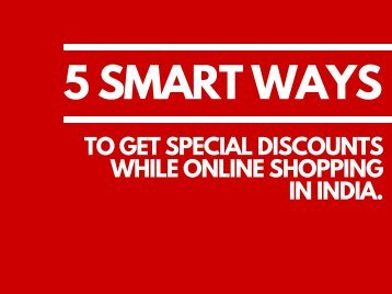 5 Smart Ways to Get Special Discounts on Online Shopping in India