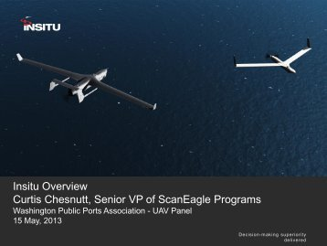 Insitu Overview Curtis Chesnutt Senior VP of ScanEagle Programs