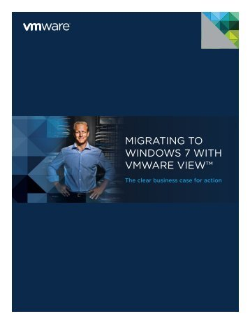 Migrating to WindoWs 7 With VMWare VieW - Progressivemediagroup