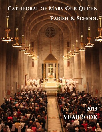 CATHEDRAL MARY OUR QUEEN PARISH & SCHOOL 2013 YEARBOOK