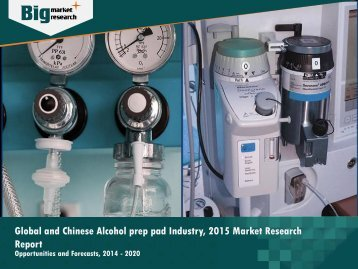 Global and Chinese Alcohol prep pad Industry, 2015 Market Research Report