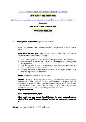 ethics 316 week 4 organizational profile paper Free essays on city of kelsey virtual organization for students integrative problems and virtual organization strategy paper fin/370 integrative eth 316 week 2 learning team assignment community profile assignment eth 316 week 2 learning team assignment community profile.
