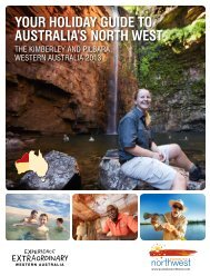 YOUR HOLIDAY guide TO Australia's NORTH WEST