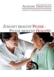 zukunft braucht pflege - pflege braucht qualität! - Institut für ...