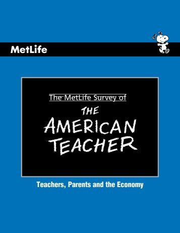 The MetLife Survey of Teachers Parents and the Economy