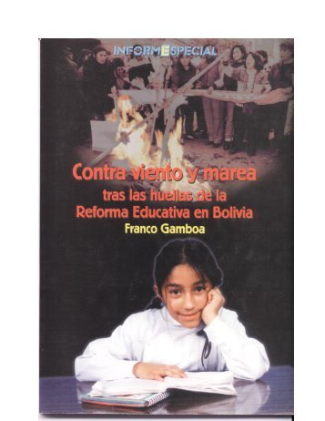 Contra viento y marea Tras las huellas de la Reforma Educativa en Bolivia