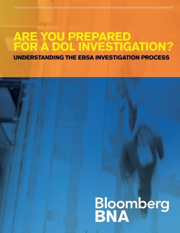 ARE YOU PREPARED FOR A DOL INVESTIGATION?