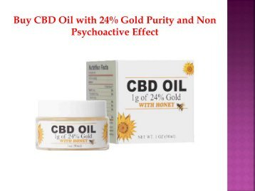Buy CBD Oil with 24% Gold Purity and Non Psychoactive Effect