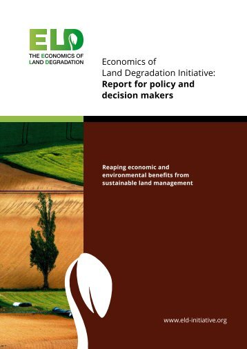 Economics of Land Degradation Initiative Report for policy and decision makers