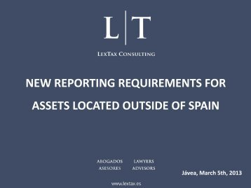 NEW REPORTING REQUIREMENTS FOR ASSETS LOCATED OUTSIDE OF SPAIN