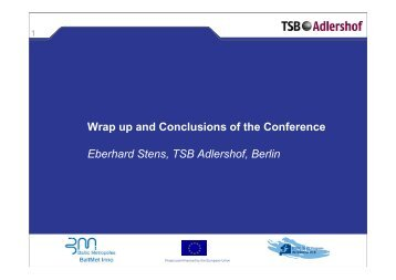 Wrap up and Conclusions of the Conference Eberhard Stens TSB Adlershof Berlin