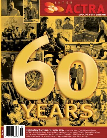 Celebrating 60 years: THE ACTRA STORY This special issue of ...
