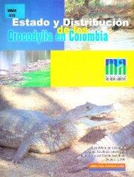 Page 1 Page 2 Estado y distribución de los Crocodylia en Colombia ...