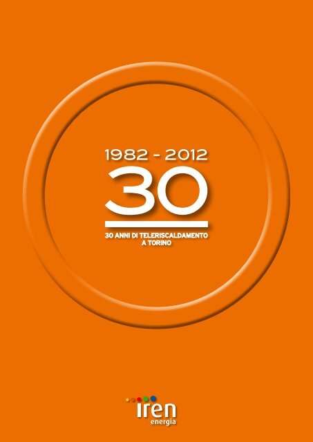 30 Anni Di Teleriscaldamento A Torino Iren Energia