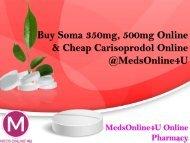 Buy Soma 350mg, 500mg Online & Cheap Carisoprodol Online @MedsOnline4U