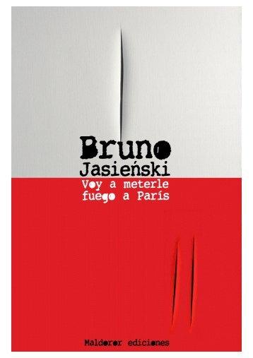 Bruno Jasie!ski Voy a meterle fuego a París