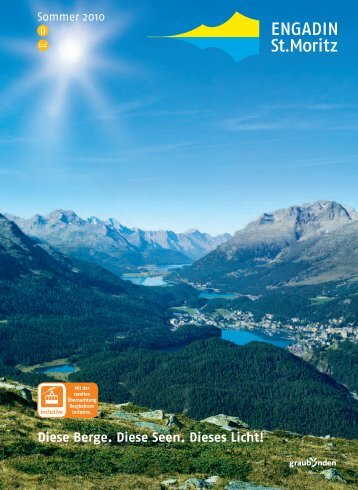 Diese Berge. Diese Seen. Dieses Licht! - Engadin St. Moritz