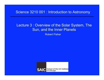 Lecture 3  Overview of the Solar System The Sun and the Inner Planets