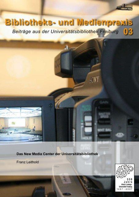 Das New Media Center der Universitätsbibliothek - FreiDok