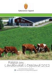 Fakta om Landbruket i Oppland 2012