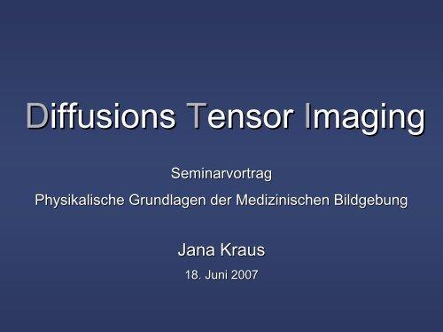 Diffusionstensor Imaging (DTI)