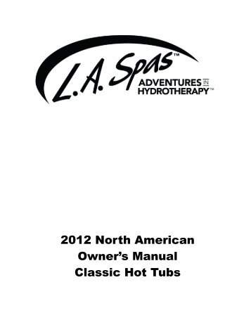 2012 North American Owner's Manual Classic Hot Tubs