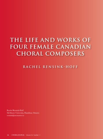 THE LIFE AND WORKS OF FOUR FEMALE CANADIAN CHORAL COMPOSERS