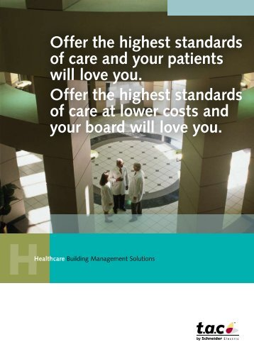 Offer the highest standards of care and your ... - Schneider Electric