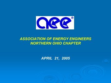 ASSOCIATION OF ENERGY ENGINEERS NORTHERN OHIO CHAPTER APRIL 21 2005